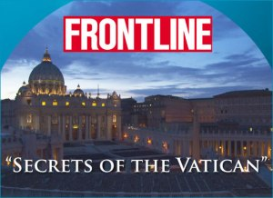 "Frontline - ""Secrets of the Vatican"""