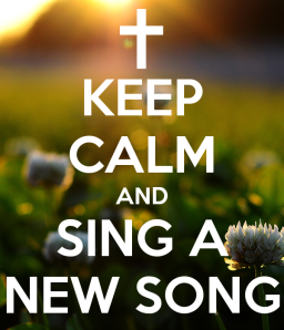 keep-calm-and-sing-a-new-song-3