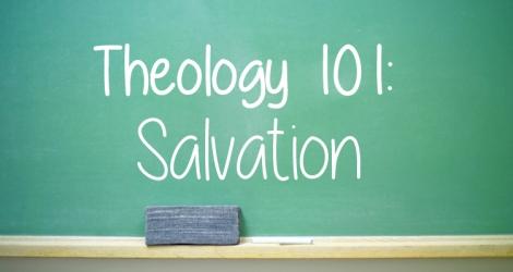 Theology-101-Salvation