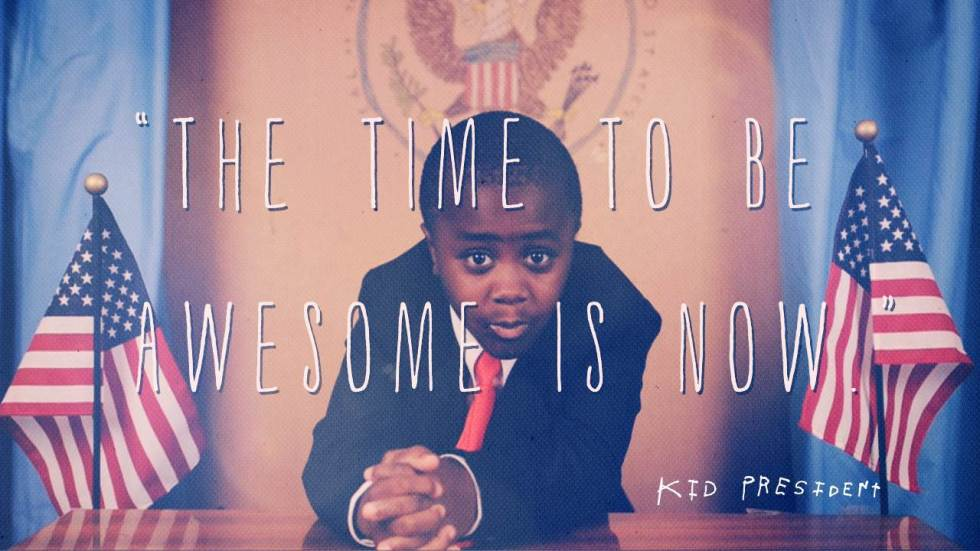 6358952303795382771932304561_kid-president-time-to-be-awesome