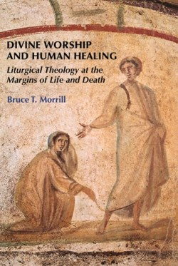 Morrill Divine Worship and Humnan Healing